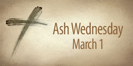 Ash Wednesday, March 1